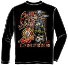 Long Sleeve Once and Always a Firefighter T-Shirt