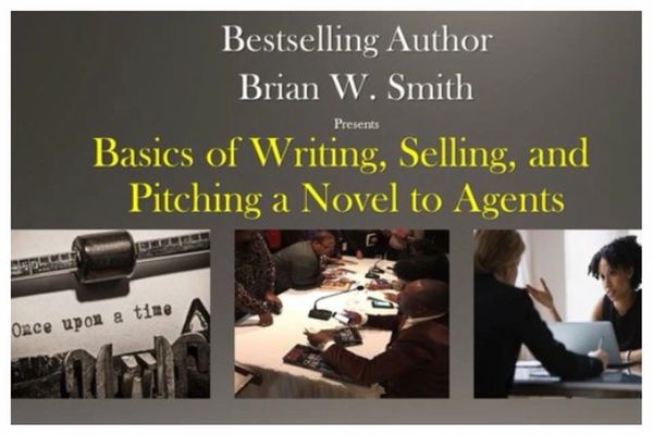 Basics of Writing, Selling, and Pitching a Novel to Literary Agents