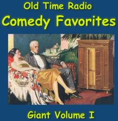 Old Time Radio Giant Comedy Favorites Collection Volume 1 of the the 24 Volume Radio Treasury Archive