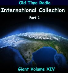 Old Time Radio Giant International Collection part 1 Volume 14 of the the 24 Volume Radio Treasury Archive 12,000 shows