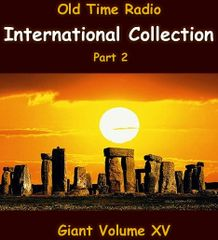 Old Time Radio International Collection part 2. Volume 15 of the the 24 Volume Radio Treasury Archive 10,000 on USB drive