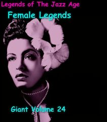 Giant Legends of the Jazz Age part 5 Female Greats. 9,000 Classics. Volume 24 of the the 24 Volume Radio Treasury Archive