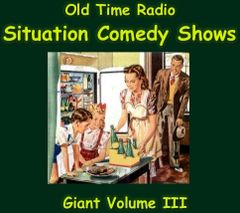 Old Time Radio Giant Situation Comedy Show Collection Volume 3 of the the 24 Volume Radio Treasury Archive 10,350 shows