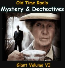 Old Time Radio Giant Mystery and Detective Collection Volume 6 of the the 24 Volume Radio Treasury Archive 12,000 shows