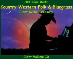 Country Western Bluegrass and Folk Music 11,000 Classics! Radio Treasury Giant Volume 9 of 24 on usb drive