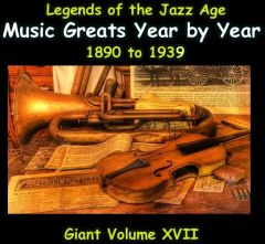 Old Time Radio Giant Music Greats 1890 - 1939 Collection Volume 17 of the the 24 Volume Radio Treasury Archive 9,000 classics