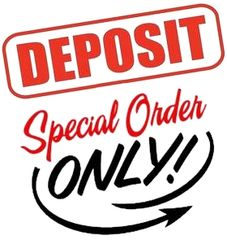 Special Order Deposit Only!