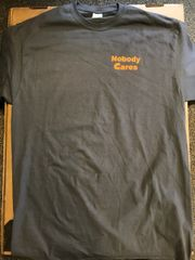 Nobody Cares / Holderdown T-Shirt