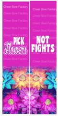 Pick Flowers Not Fights Ready to Press Sublimation Graphic