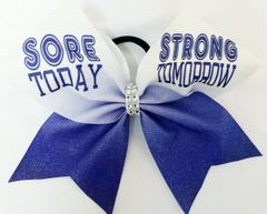Sore Today Strong Tomorrow Cheer Bow