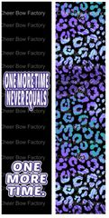 One more Time Never Equals One more Time Ready to Press Sublimation Graphic