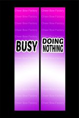 Busy Doing Nothing Cheer Bow Ready to Press Sublimation Graphic