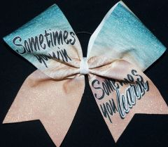 Sometimes You Win Sometimes You Learn Cheer Bow