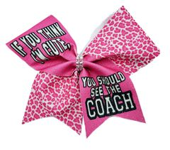 If you Think I'm Cute You Should See the Coach Cheer Bow