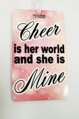 Cheer is her World and she is Mine Bag Tag Cheer Bow