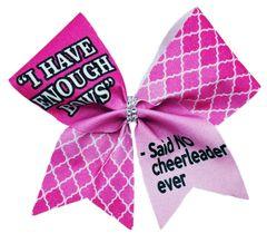 """I Have Enough Bows / Said No Cheerleader Ever"" Glitter Vinyl Cheer Bow"
