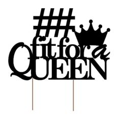 Custom Cake Topper: Fit For a Queen