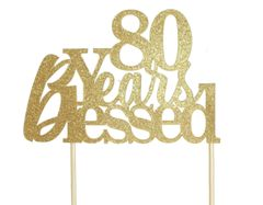 Gold 80 Years Blessed Cake Topper