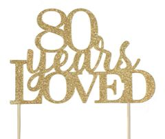 Gold 80 Years Loved Cake Topper
