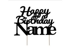 Custom Cake Topper: Happy Birthday with Name