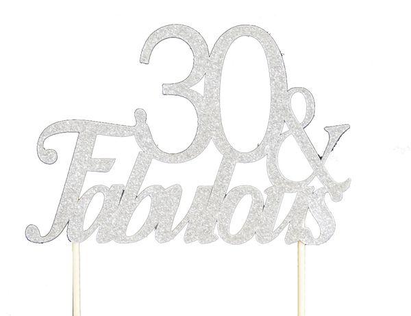 Silver 30 & Fabulous Cake Topper