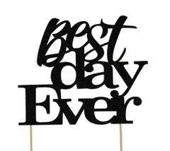 Black Best Day Ever Cake Topper