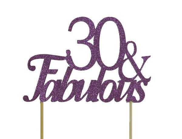 Purple 30 & Fabulous Cake Topper