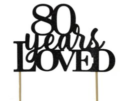 Black 80 Years Loved Cake Topper