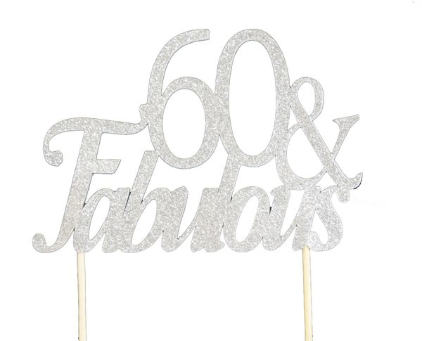 Silver 60 & Fabulous Cake Topper