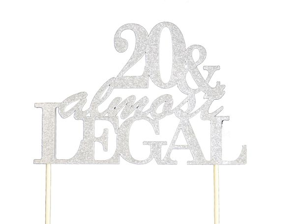 Silver 20 & Almost Legal Cake Topper