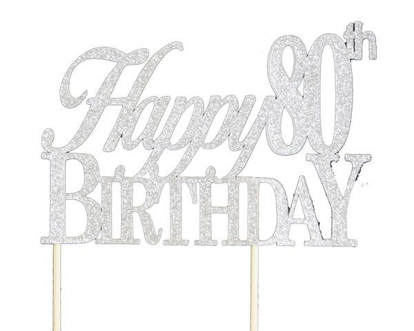 Silver Happy 80th Birthday Cake Topper