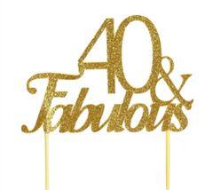 Gold 40 & Fabulous Cake Topper