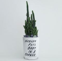 Cement Planter - Nobody Puts Baby In A Corner