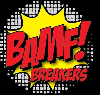 BAMF Breakers