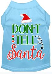 Dog Shirts: Christmas Screen Print Dog Shirt in Various Colors & Sizes by MiragePetProducts - DON'T TELL SANTA