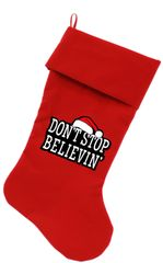 Dog Christmas Stockings: Screen Print DON'T STOP BELIEVIN' Christmas Stocking For Dogs in Several Colors