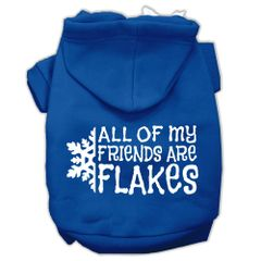 Dog Hoodies: ALL OF MY FRIENDS ARE FLAKES Screened Print Dog Hoodie by Mirage Pet Products USA