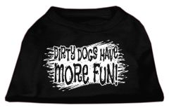 Dog Shirts: DIRTY DOGS HAVE MORE FUN Screen Print Dog Shirt in Various Colors & Sizes by Mirage