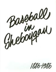 Baseball in Sheboygan County 1886-1986