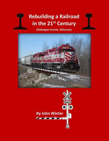 Rebuilding a Railroad in the 21st Century: Sheboygan County, Wisconsin