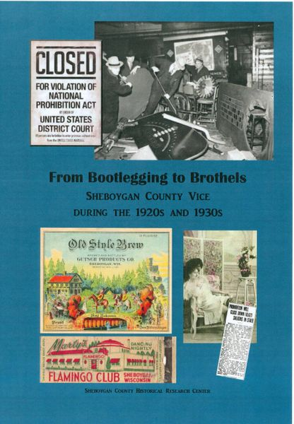From Bootlegging to Brothels, Sheboygan County Vice during the 1920s and 1930s