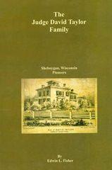 The Judge David Taylor Family, Sheboygan Pioneers