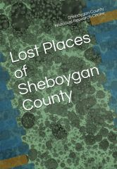 Lost Places of Sheboygan County