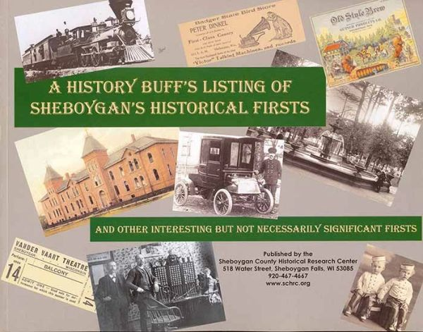 A History Buff's Listing of Sheboygan's Historical Firsts