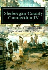 Sheboygan County Connection IV, From Vollrath Park Zoo to Wisconsin's Oleo Wars