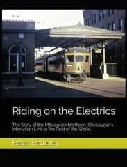 Riding on the Electrics, The Story of the Milwaukee Northern