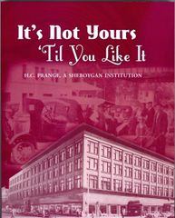 It's Not Yours 'Til You Like It, H.C. Prange, A Sheboygan Institution