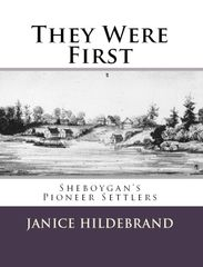They Were First, Sheboygan's Pioneer Settlers