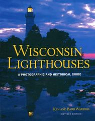 Wisconsin Lighthouses, A Photographic and Historical Guide