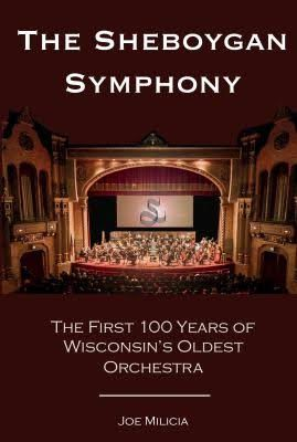 Sheboygan Symphony, The First 100 Years